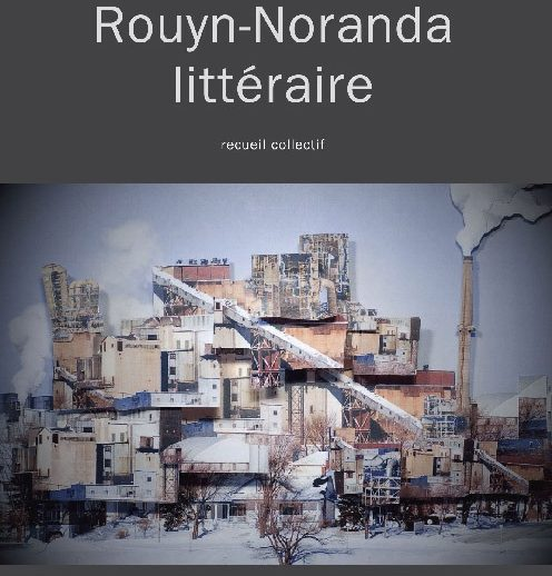 Rouyn-Noranda littéraire - Recueil collectif