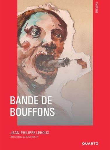 Bande de bouffons - Jean-Philippe Lehoux