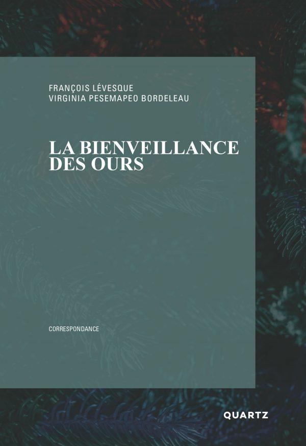 La bienveillance des ours - Virginia Pésémapéo Bordeleau et François Lévesque